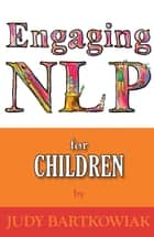 Nlp For Children ebook by Judy Bartkowiak