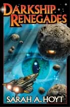 Darkship Renegades ebook by Sarah A. Hoyt