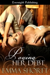 Paying Her Debt ebook by Emma Shortt