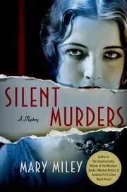 Silent Murders - A Mystery ebook by Mary Miley