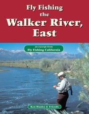 Fly Fishing Walker River, East - An excerpt from Fly Fishing California ebook by Ken Hanley