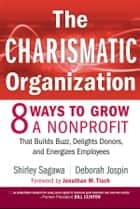 The Charismatic Organization ebook by Shirley Sagawa,Deborah Jospin,Jonathan M. Tisch