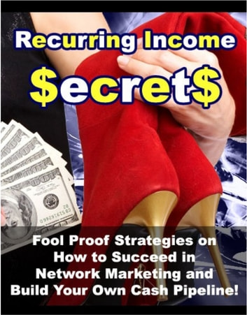 "Recurring Income Secrets - ""Fool Proof Strategies on How to Succeed in Network Marketing and Build Your Own Cash Pipeline!"" ebook by Thrivelearning Institute Library"