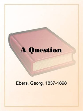 A Question ebook by Georg Ebers