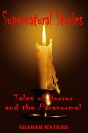 Supernatural Stories ebook by Graham Watkins