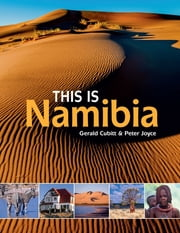 This is Namibia ebook by Gerald Cubitt,Peter Joyce