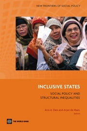 Inclusive States: Social Policy And Structural Inequalities ebook by Dani Anis A.; de Haan Arjan
