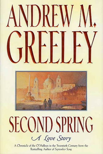 Second Spring - A Love Story ebook by Andrew M. Greeley
