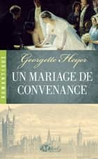 Un mariage de convenance ebook by Georgette Heyer, Enid Burns