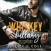 Whiskey Lullaby audiobook by Stevie J. Cole