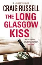 The Long Glasgow Kiss - Lennox 2 ebook by Craig Russell, Sean Barrett
