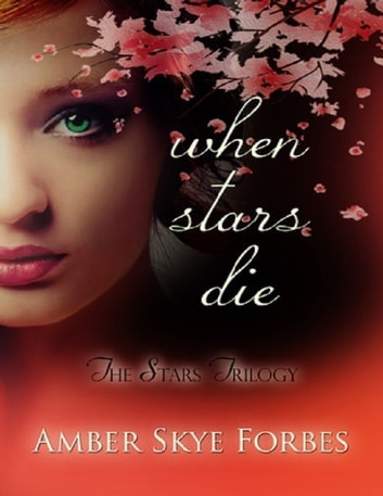 When Stars Die: The Stars Trilogy ebook by Amber Skye Forbes