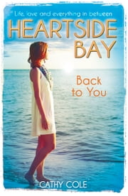 Heartside Bay 7: Back to You ebook by Cathy Cole