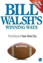 Bill Walsh's Winning Ways ebook by The Editors of New Word City
