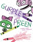 Gurple and Preen - A Broken Crayon Cosmic Adventure ebook by Linda Sue Park, Debbie Ridpath Ohi