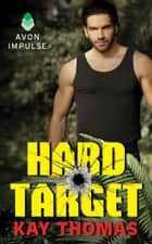 Hard Target - Elite Ops - Book One ebook by Kay Thomas