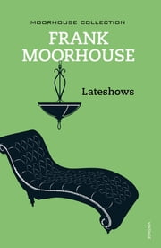 Lateshows ebook by Frank Moorhouse
