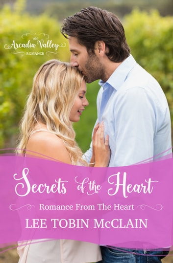 Secrets of the Heart - Romance from the Heart Book One ebook by Lee Tobin McClain