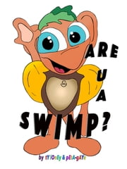 Are U A SWIMP? ebook by Ty Loney,Illustrated by Peta-Gaye