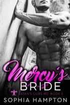 Mercy's Bride - Satan's Cubs MC, #3 ebook by Sophia Hampton