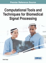 Computational Tools and Techniques for Biomedical Signal Processing ebook by Butta Singh