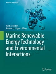 Marine Renewable Energy Technology and Environmental Interactions ebook by Mark A. Shields,Andrew I.L. Payne