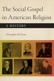 The Social Gospel in American Religion - A History ebook by Kobo.Web.Store.Products.Fields.ContributorFieldViewModel