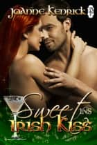 Sweet Irish Kiss ebook by JoAnne Kenrick
