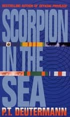 Scorpion in the Sea ebook by P. T. Deutermann