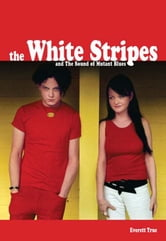 The White Stripes and the Sound of Mutant Blues ebook by Everett True