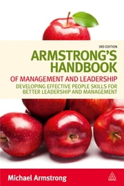 Armstrong's Handbook of Management and Leadership - Developing Effective People Skills for Better Leadership and Management ebook by Michael Armstrong