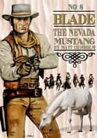 Blade 8: The Nevada Mustang ebook by