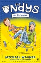 The Undys: On the Move - On the Move eBook by Michael Wagner, Gus Gordon