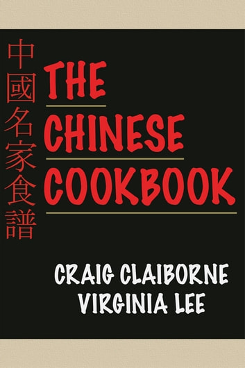 The Chinese Cookbook Ebook By Craig Claiborne 9781935842231
