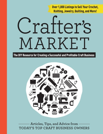 Crafter's Market - The DIY Resource for Creating a Successful and Profitable Craft Business ebook by Abigail Patner Glassenberg