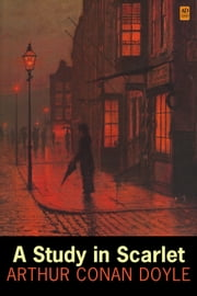 Sherlock Holmes: A Study in Scarlet (AD Classic Illustrated) ebook by Sir Arthur Conan Doyle, Sidney Paget, George Hutchinson