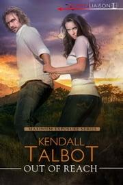 Out of Reach ebook by Kendall Talbot