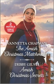 The Amish Christmas Matchmaker and Amish Christmas Secrets - A 2-in-1 Collection ebook by