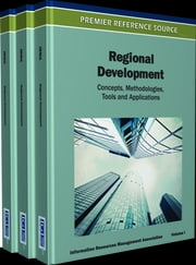 Regional Development - Concepts, Methodologies, Tools, and Applications ebook by Information Resources Management Association