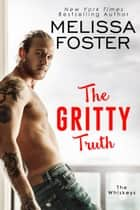 The Gritty Truth ebook by Melissa Foster