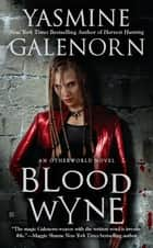 Blood Wyne ebook by Yasmine Galenorn