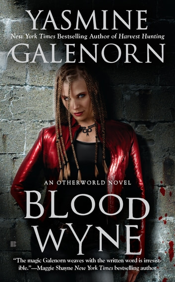 Blood Wyne - An Otherworld Novel ebook by Yasmine Galenorn