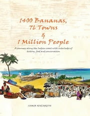 1400 BANANAS, 76 TOWNS & 1 MILLION PEOPLE ebook by SAMIR  NAZARETH