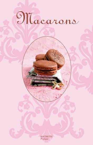 Macarons - So chic ebook by Philippe Mérel