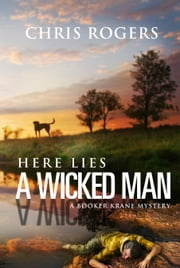 Here Lies a Wicked Man ebook by Chris Rogers