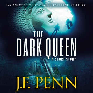 Dark Queen, The - An Archaeological Short Story audiobook by J.F. Penn