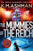 The Mummies of the Reich ebook by K. M. Ashman