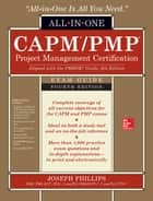 CAPM/PMP Project Management Certification All-In-One Exam Guide, Fourth Edition ebook by Joseph Phillips