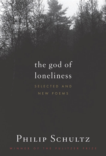 The god of loneliness ebook by philip schultz 9780547487342 the god of loneliness selected and new poems ebook by philip schultz fandeluxe PDF
