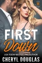 First Down (Texas Titans #3) ebook by Cheryl Douglas